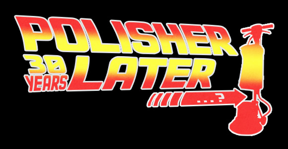 polisher 30 years later